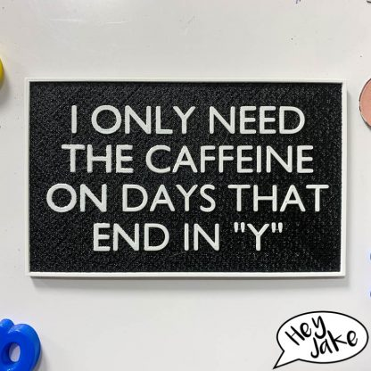 Funny Fridge Magnet by Hey Jake - Need Caffeine